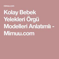 Kolay Bebek Yelekleri Örgü Modelleri Anlatımlı - Mimuu.com