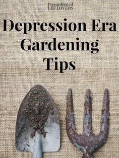 Depression Era Gardening Tips - These gardening tips from the Great Depression era will help you get more from your garden while spending less.