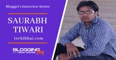 Interview With Blogger Saurabh Tiwari Of Techibhai.com Seo Strategy, Digital Marketing Strategy, Affiliate Marketing, Online Marketing, Competitor Analysis, Listening To Music, Helping People, How To Start A Blog, I Am Awesome