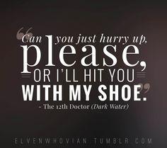 Twelfth doctor quote Dark Water Doctor Who                                                                                                                                                     More