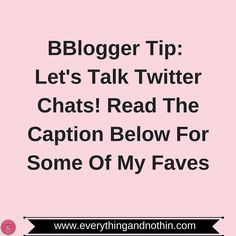 Today's #bbloggertips : I LOVE #twitterchat so much!! They are a great way to connect with other bloggers and grow your blog! You also learn so much during them!! I find the best tips and advice by participating in them! Here are some of my faves:    #igchat (Sunday 1 PM EST): Great chat for learning and growing your Instagram    #bbloggers (Sunday 3:00 PM EST): Great chat for beauty bloggers!    #createlounge (Wed 8 PM EST): Great chat for learning tips and so much more to growing your…