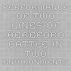 Performance of Two Lines of Hereford Cattle in Two Environments