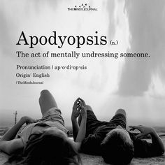 APODYOPSIS(n.) The act of mentally undressing someone. Unusual Words, Weird Words, Rare Words, Unique Words, Cool Words, English Vocabulary Words, English Words, Words To Use, New Words