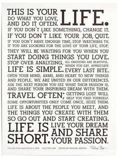 I love this - Holstee's Life Manifesto