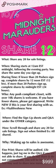 WED NIGHT SIGN IN 🌙 MIDNIGHT MARAUDERS 🌙What: Share any 12 for sale listings. If you would like your top 12 listing shared, please specify when signing up. Otherwise any 12 available listings will be shared.   🌙When: Sharing starts at 12am EST midnight, following the evening party. You share the same day you sign up. Complete shares by midnight EST (24 hrs).   🌙Who: Any posh compliant closet w/ 10k+ shares is welcome. If less, tag me for approval on Q&A. Write NEW if this is your first…