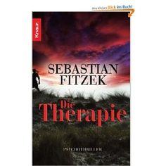 Sebastian Fitzek- Die Therapie  Dies war mein erstes Buch von ihm :)
