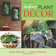 Lucky Bamboo & Wonderful Asian, Zen ideas for decorating with plants . Wine Cork Planter Project, pages - Book: Indoor Plant Decor: The Design Stylebook for Houseplants by Kylee Baumle (EVPL) Aquaponics Diy, Aquaponics System, Hydroponics, Gardening Books, Gardening Tips, Gardening Magazines, Buy Indoor Plants, Potted Plants, Duranta
