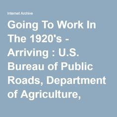 Going To Work In The 1920's - Arriving : U.S. Bureau of Public Roads, Department of Agriculture, Educational Film Service : Free Download & Streaming : Internet Archive