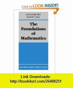 The Foundations of Mathematics (9780198531654) Ian Stewart, David Tall , ISBN-10: 0198531656  , ISBN-13: 978-0198531654 ,  , tutorials , pdf , ebook , torrent , downloads , rapidshare , filesonic , hotfile , megaupload , fileserve