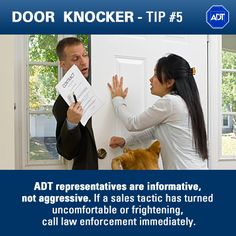 Door Knocker Tip #5: #ADT representatives are informative, not aggressive. If a #sales tactic has turned uncomfortable or frightening, call law enforcement immediately.