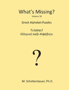 What's Missing?: Greek Alphabet Puzzles (Volume 18) (Greek Edition) by M Schottenbauer http://www.amazon.com/dp/1484960610/ref=cm_sw_r_pi_dp_1YWMtb14Q75MXPJT