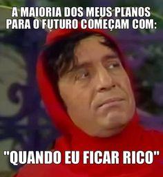 Verdade!!! Kkkkkkk