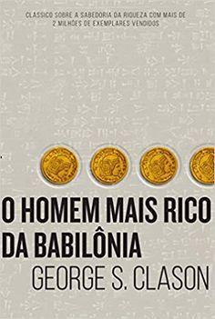 O homem mais rico da Babilônia - 9788595081536 - Livros na Amazon Brasil Reading Lists, Book Lists, Pinterest Images, Bitcoin Price, Word Out, Social Media Tips, Love Book, Great Books, Book Recommendations