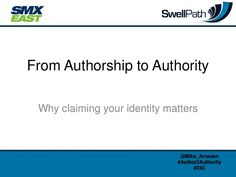from-authorship-to-authority by Mike Arnesen via Slideshare
