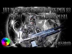 JAVI DJ PATARRO HARD SOUND VOLUMEN 83 (4 FEBRERO 2018) ESPECIAL HARDCORE...