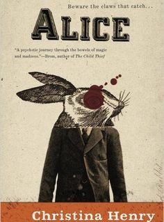 Alice by Christina Henry : Book Review | Kim Heniadis