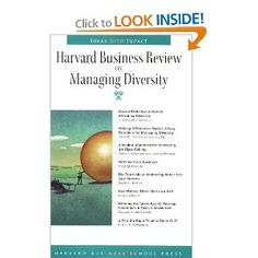 Harvard Business Review on Managing Diversity {This collection of classic articles, case studies, and first person perspectives provides a broad range of perspectives on affirmative action, career development for minorities and women, and other HR-related policies}