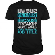 Awesome Tee For Human Resources Generalist T Shirts, Hoodies. Get it now ==► https://www.sunfrog.com/LifeStyle/Awesome-Tee-For-Human-Resources-Generalist-115040161-Black-Guys.html?41382