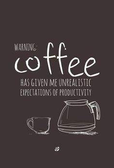 Precaución: El café me da expectativas irreales de productividad.