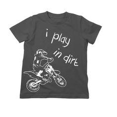 I play in dirt Kids Motocross T Shirt