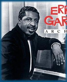 Erroll Garner. Masterful Jazz pianist.