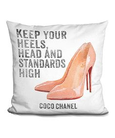 Take a look at this Amanda Greenwood Sq Quote Keep Your Standards High with Nude Shoes Throw Pillow today!