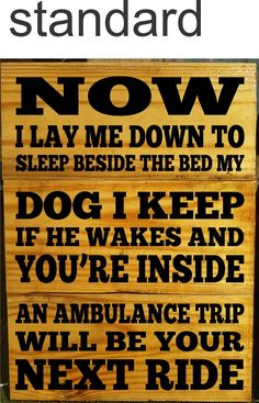 Outdoor Dog Sign Plaque Pallet Wood - Now I lay me down to sleep beside the bed my Dog I keep - Bed Time prayer (More). CAN BE PERSONALIZED. See More Dogs in other listing. Dog Silhouette can be customized. **If you would like a custom silhouette - please contact us BEFORE placing the order - We will respond within 12 hours.** Wood Sign, Clear Coated and Sanded 4x over with UV resistant Clear Coat (not stained to keep natural look). Top of the line Marine Clear Coat. Black Vinyl…