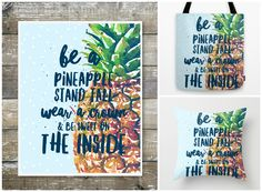 and WAIT there's MORE!!! Get a pillow, clock or tote too! https://society6.com/product/be-a-pineapple-stand-tall-wear-a-crown-and-be-sweet-on-the-inside-watercolor_bag#26=197