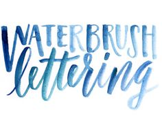 Tips for Lettering Using a Waterbrush
