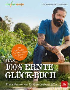 meine ernte: Gartenbuch Das 100% Ernte-Glück-Buch