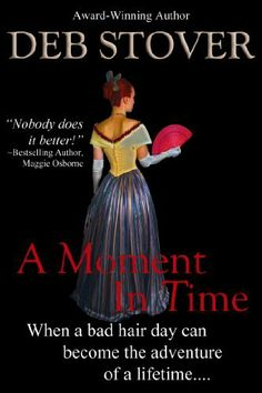 A Moment In Time by Deb Stover, http://www.amazon.com/gp/product/B00A7EFCLQ/ref=cm_sw_r_pi_alp_xpMQqb15RETBJ