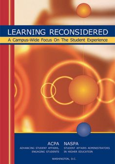 Learning Reconsidered: A Campus-Wide Focus on the Student Experience