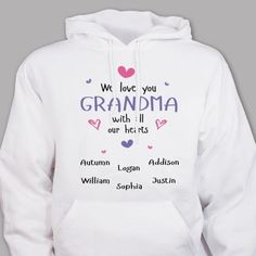 """Cute """"We Love You"""" hoodie features any title (Grandma, Nana, Mommy, etc) and up to 30 names Cute Tshirts, Kids Shirts, Great Grandma Gifts, Hooded Sweatshirts, Hoodies, Valentines Day Shirts, Mom Day, All Family, Diy Shirt"""