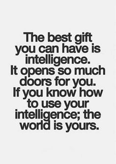 Intelligence us the best gift