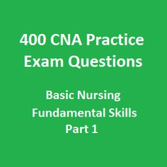 With the hope to fulfill you with in-depth comprehension of basic nursing skills, 400 Free CNA Practice Exam Questions and Answers on Basic Nursing Fundamental Skills is created as a sufficient collection of free CNA exam questions and answers turning around the fundamental techniques a CNA must have to complete their jobs effectively.