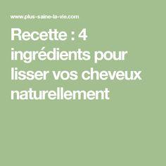 Recette : 4 ingrédients pour lisser vos cheveux naturellement