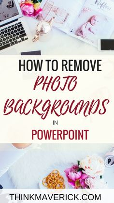How to Remove Photo Backgrounds in PowerPoint. How to remove the backgrounds of an image. How to edit a photo in Powerpoint. #powerpoint #design #graphicdesign #bloggingtips