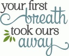 Silhouette Design Store - View Design #79863: your first breath - baby phrase