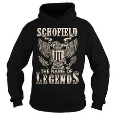 Schofield - the name of legends #name #tshirts #SCHOFIELD #gift #ideas #Popular #Everything #Videos #Shop #Animals #pets #Architecture #Art #Cars #motorcycles #Celebrities #DIY #crafts #Design #Education #Entertainment #Food #drink #Gardening #Geek #Hair #beauty #Health #fitness #History #Holidays #events #Home decor #Humor #Illustrations #posters #Kids #parenting #Men #Outdoors #Photography #Products #Quotes #Science #nature #Sports #Tattoos #Technology #Travel #Weddings #Women