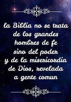 La Biblia no se trata de los grandes hombres de fe, sino del poder y de la misericordia de Dios, revelada a gente común.