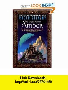 The Great Book of Amber The Complete Amber Chronicles, 1-10 (Chronicles of Amber) (0071001020007) Roger Zelazny , ISBN-10: 0380809060  , ISBN-13: 978-0380809066 ,  , tutorials , pdf , ebook , torrent , downloads , rapidshare , filesonic , hotfile , megaupload , fileserve