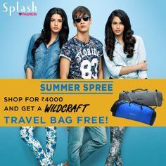 Attention Splashers! We bring you an offer you just cannot miss! Shop for Rs.4000 and get a WildCraft travel bag absolutely free! #Splash #Fashion #SplashIndia #SpringSummer #Offer