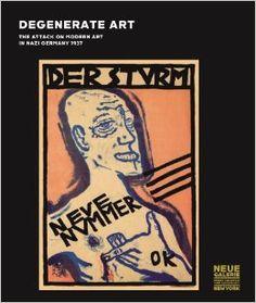 Lauder, Ronald S, Renée Price, Olaf Peters, and Bernhard Fulda. Degenerate Art: The Attack on Modern Art in Nazi Germany, 1937. , 2014. Print.