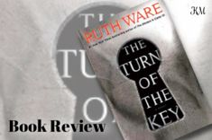 Book Review : The Turn Of The Key by Ruth Ware