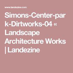 Simons-Center-park-Dirtworks-04 « Landscape Architecture Works | Landezine