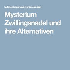 Mysterium Zwillingsnadel und ihre Alternativen