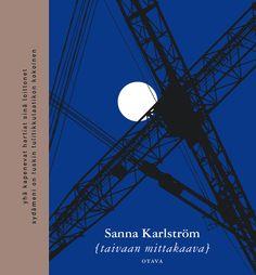 Title: Taivaan mittakaava | Author: Sanna Karlström | Designer: Timo Numminen Utility Pole, Summertime, Poet, Books, Author, Blue, Libros, Book, Writers