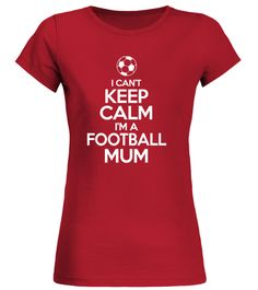"""# I'm a Football Mum .  I CAN'T KEEP CALMI'M A FOOTBALL MUM.Limited Edition.Onlyavailable until February 12th!Guaranteed safe checkout:PAYPAL