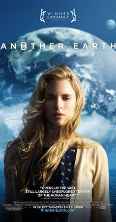 Directed by Mike Cahill.  With Brit Marling, William Mapother, Matthew-Lee Erlbach, DJ Flava. On the night of the discovery of a duplicate Earth in the Solar system, an ambitious young student and an accomplished composer cross paths in a tragic accident.