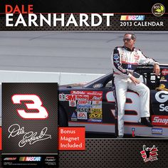 Dale Earnhardt Sr. Deluxe Wall Calendar: Exclusively from TF Publishing, this officially licensed Dale Earnhardt, Sr. wall calendar features twelve photographs of the legendary NASCAR driver. In addition, a bonus magnet of his signature and famed No. 3 and a business reply card for a discounted 2013 NASCAR Sprint Cup Series schedule poster are included.  http://www.calendars.com/NASCAR/Dale-Earnhardt-Sr.-Deluxe-2013-Wall-Calendar/prod201300002445/?categoryId=cat00546=cat00546